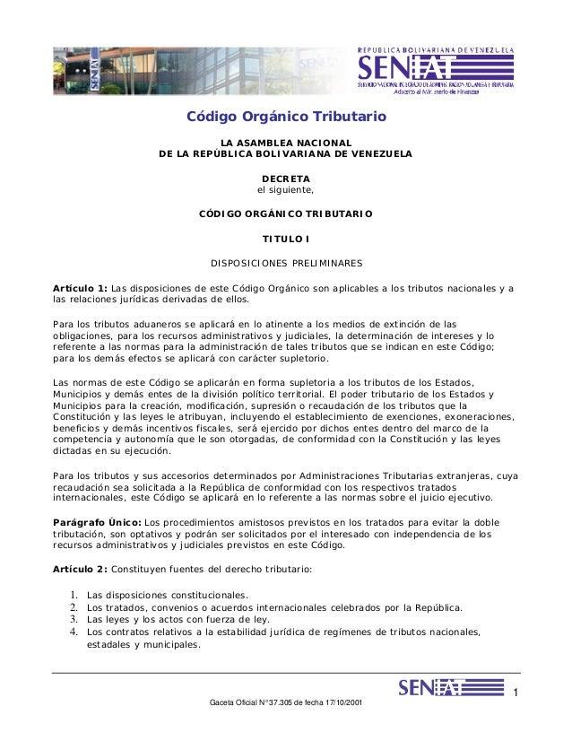 Código Orgánico Tributario LA ASAMBLEA NACIONAL DE LA REPÚBLICA BOLIVARIANA DE VENEZUELA DECRETA el siguiente, CÓDIGO ORGÁ...