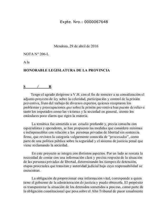Expte. Nro.: 0000067648 Mendoza, 29 de abril de 2016 NOTA N° 206-L A la HONORABLE LEGISLATURA DE LA PROVINCIA S / R Tengo ...