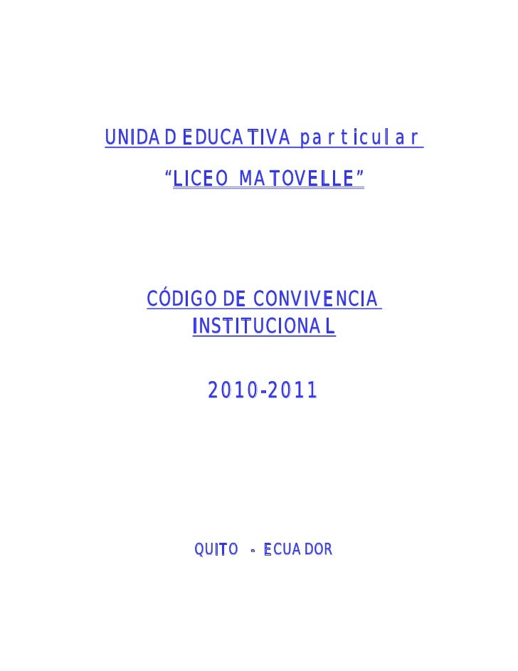 "UNIDAD EDUCATIVA particular     ""LICEO MATOVELLE""   CÓDIGO DE CONVIVENCIA       INSTITUCIONAL        2010-2011       QUITO..."