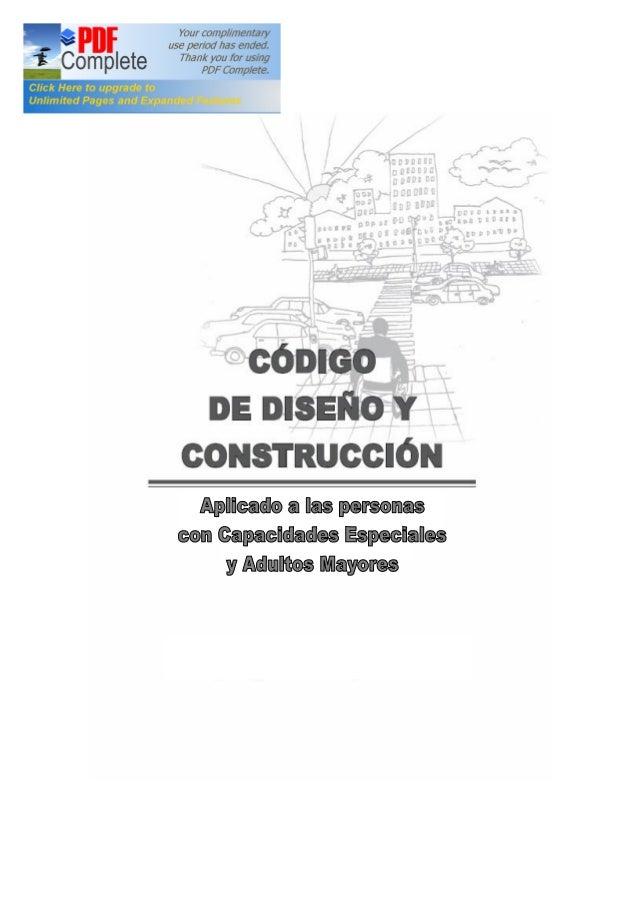 Código de Diseño y Construcción Aplicado a las Personas con Capacidades Especiales y Adultos Mayores                      ...