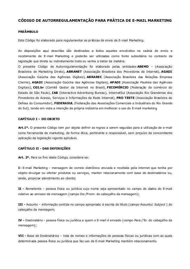 CÓDIGO DE AUTORREGULAMENTAÇÃO PARA PRÁTICA DE E-MAIL MARKETING PREÂMBULO Este Código foi elaborado para regulamentar as pr...