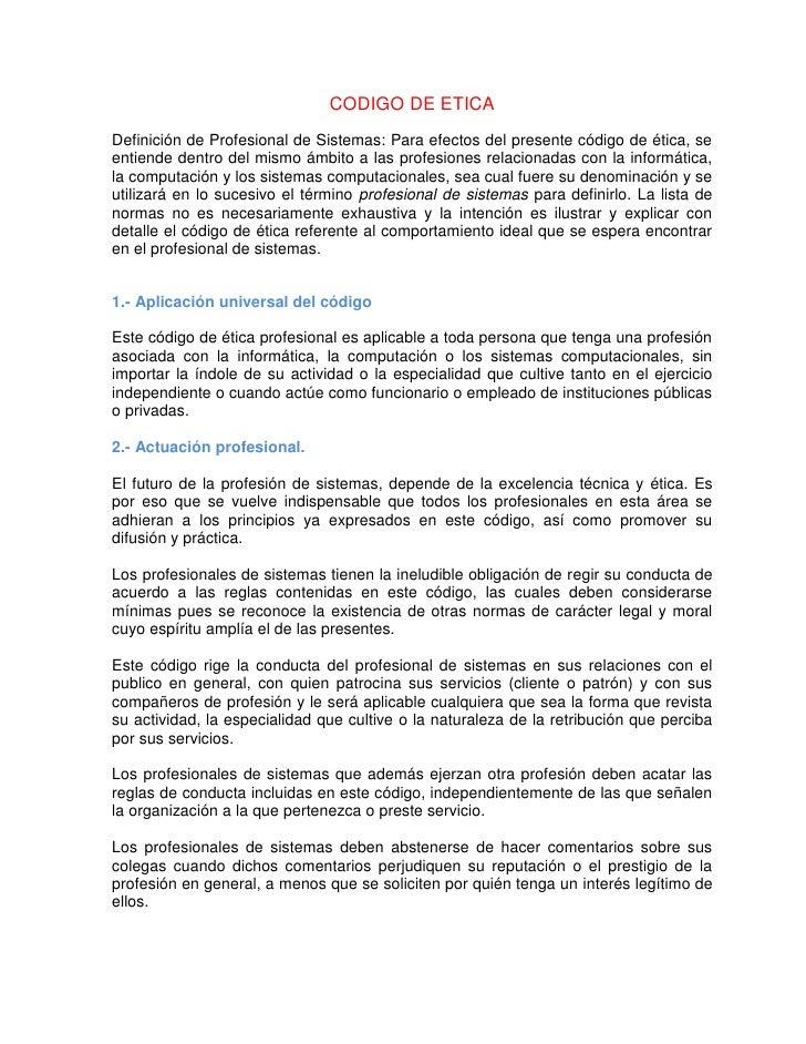 CODIGO DE ETICA<br />Definición de Profesional de Sistemas: Para efectos del presente código de ética, se entiende dentro ...