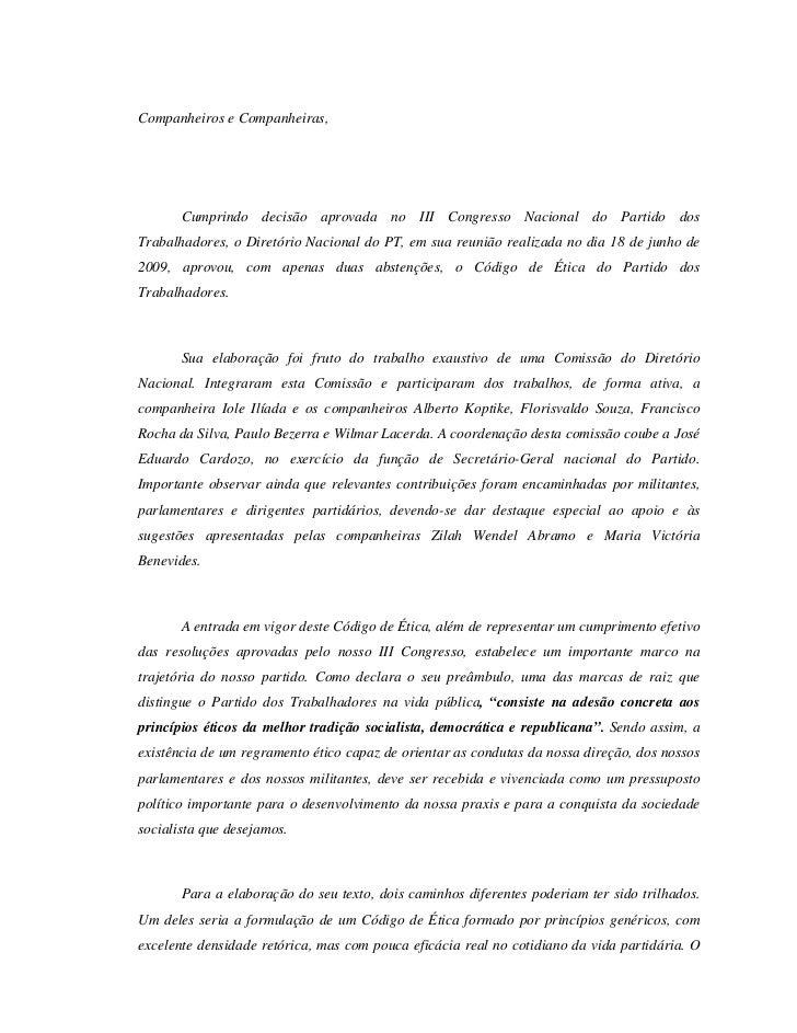 Companheiros e Companheiras,       Cumprindo decisão aprovada no III Congresso Nacional do Partido dosTrabalhadores, o Dir...