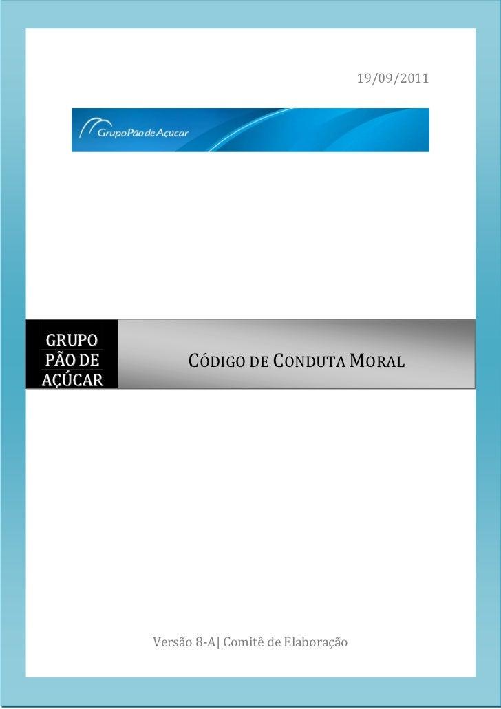 Versão 8A                                                       19/09/2011GRUPOPÃO DE                      CÓDIGO DE CONDU...