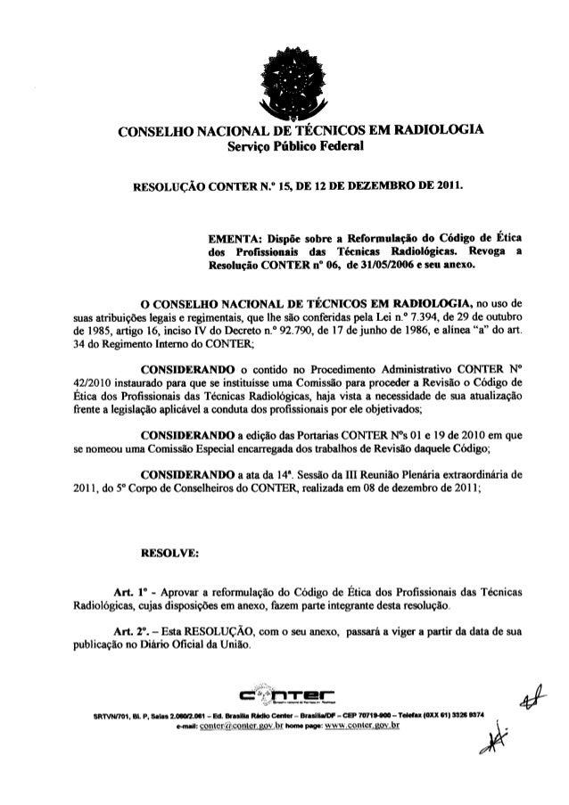"""CONSELHO NACIONAL DETÉCNICOS EM RADIOLOGIA Serviço Público Federal  RESOLUÇÃO CONTER N. """" 15, DE 12 DE DEZEMBRO DE 2011.  ..."""