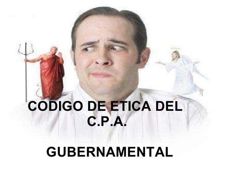 CODIGO DE ETICA DEL  C.P.A. GUBERNAMENTAL