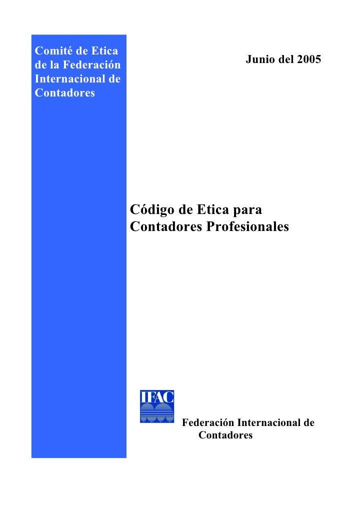 Comité de Etica de la Federación                       Junio del 2005 Internacional de Contadores                        C...