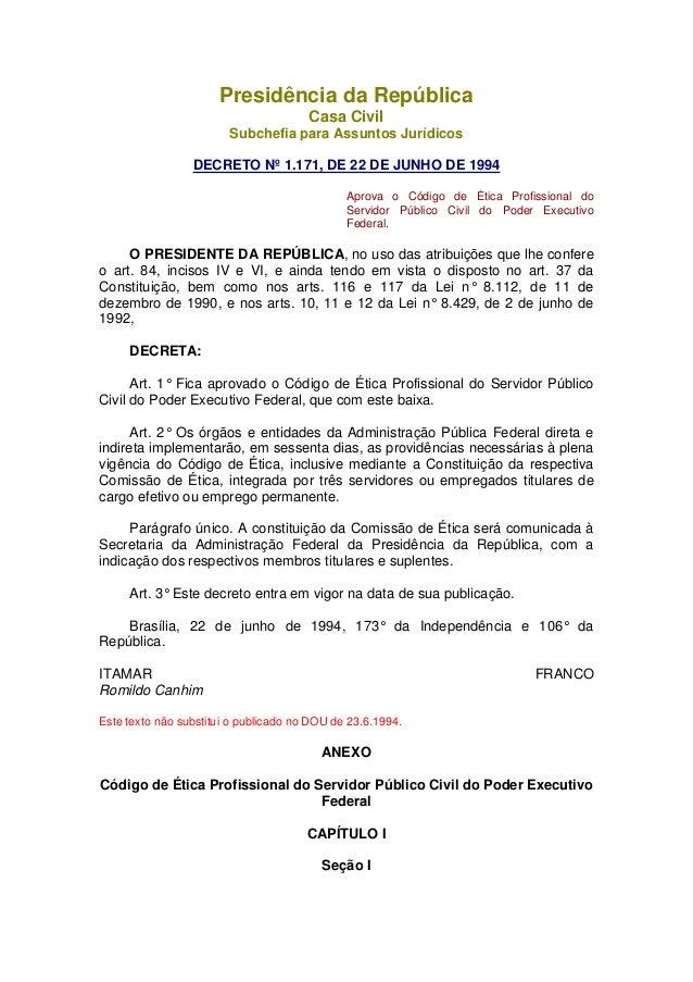 Presidência da República Casa Civil Subchefia para Assuntos Jurídicos DECRETO Nº 1.171, DE 22 DE JUNHO DE 1994 Aprova o Có...