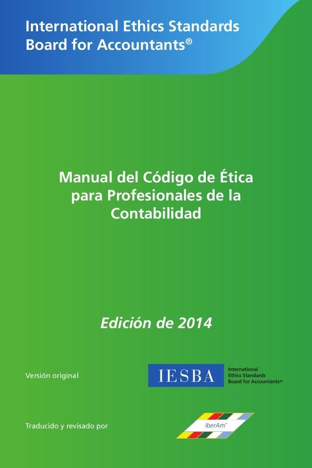 International Ethics Standards Board for Accountants® Manual del Código de Ética para Profesionales de la Contabilidad Edi...