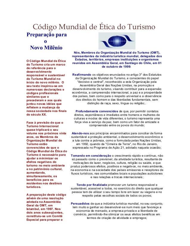 Código Mundial de Ética do TurismoPreparação para      o Novo Milênio                               Nós, Membros da Organi...
