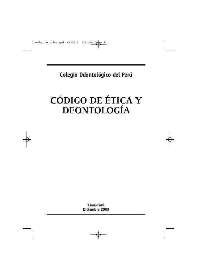 codigo de etica.qxd   4/22/10   7:12 PM   Page 1                Colegio Odontológico del Perú          CÓDIGO DE ÉTICA Y  ...