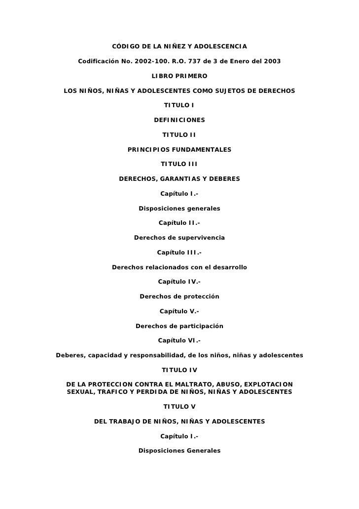 CÓDIGO DE LA NIÑEZ Y ADOLESCENCIA        Codificación No. 2002-100. R.O. 737 de 3 de Enero del 2003                       ...