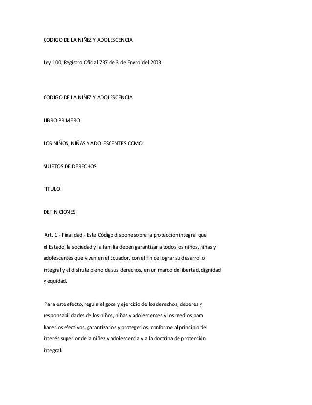 CODIGO DE LA NIÑEZ Y ADOLESCENCIA.  Ley 100, Registro Oficial 737 de 3 de Enero del 2003.  CODIGO DE LA NIÑEZ Y ADOLESCENC...
