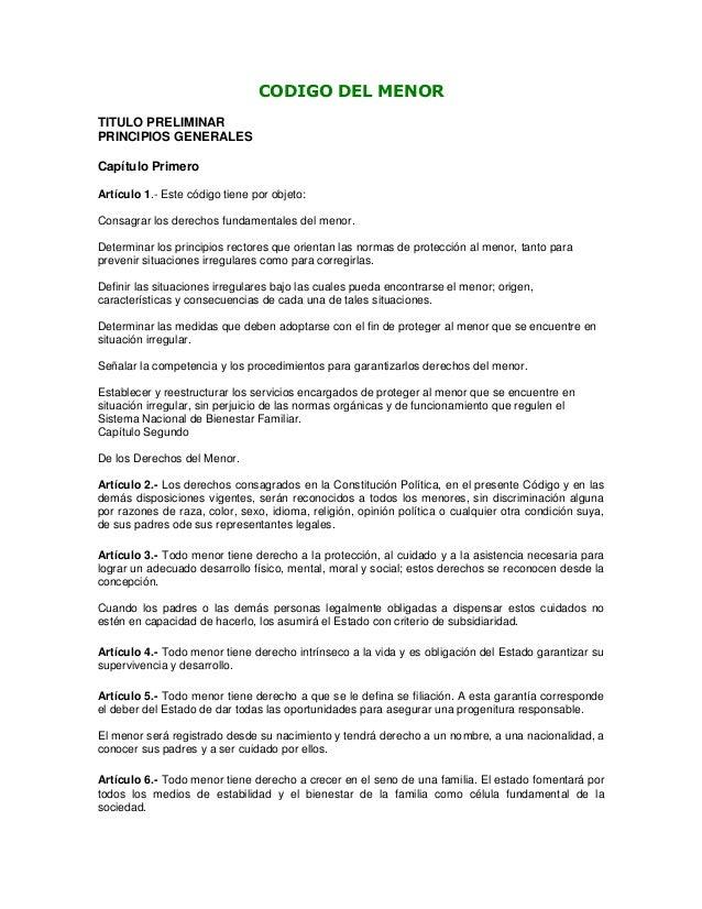 CODIGO DEL MENOR TITULO PRELIMINAR PRINCIPIOS GENERALES Capítulo Primero Artículo 1.- Este código tiene por objeto: Consag...