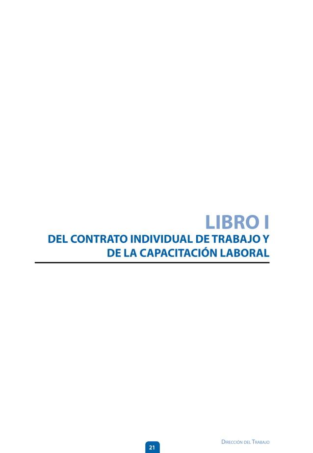 26 Dirección del Trabajo LIBRO I DEL CONTRATO INDIVIDUAL DETRABAJOY DE LA CAPACITACIÓN LABORAL Título I : DEL CONTRATO IND...