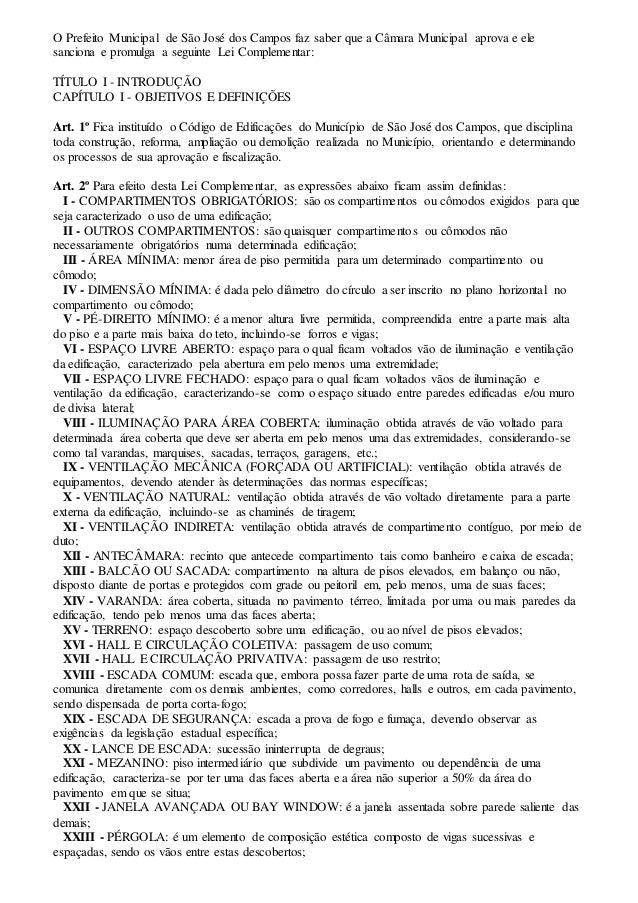 O Prefeito Municipal de São José dos Campos faz saber que a Câmara Municipal aprova e ele sanciona e promulga a seguinte L...