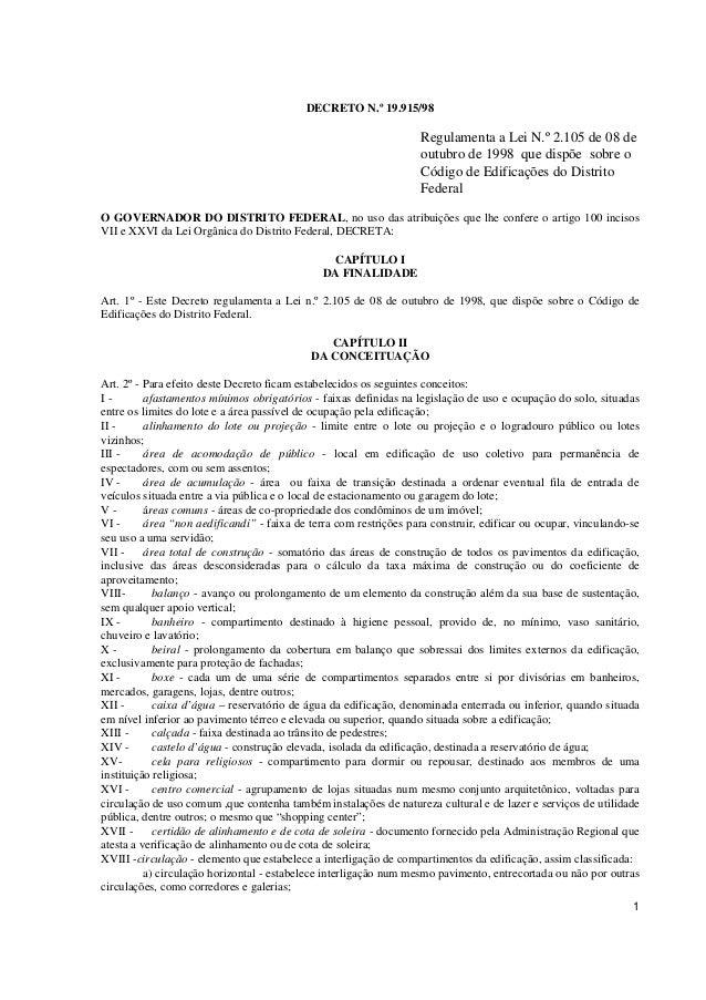 1  DECRETO N.º 19.915/98  Regulamenta a Lei N.º 2.105 de 08 de  outubro de 1998 que dispõe sobre o  Código de Edificações ...