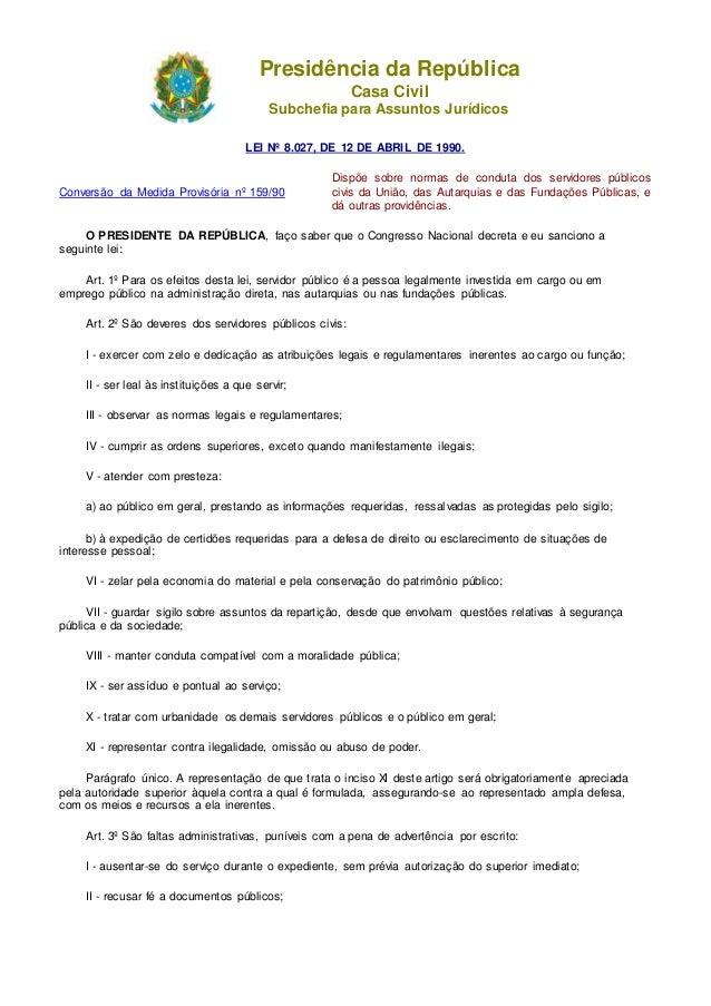 Presidência da República Casa Civil Subchefia para Assuntos Jurídicos LEI Nº 8.027, DE 12 DE ABRIL DE 1990. Conversão da M...