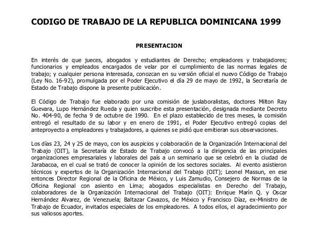 CODIGO DE TRABAJO DE LA REPUBLICA DOMINICANA 1999 PRESENTACION En interés de que jueces, abogados y estudiantes de Derecho...
