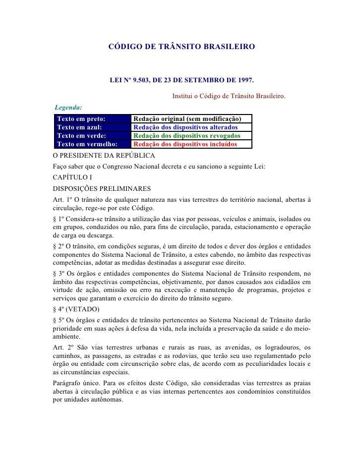 CÓDIGO DE TRÂNSITO BRASILEIRO                       LEI Nº 9.503, DE 23 DE SETEMBRO DE 1997.                              ...