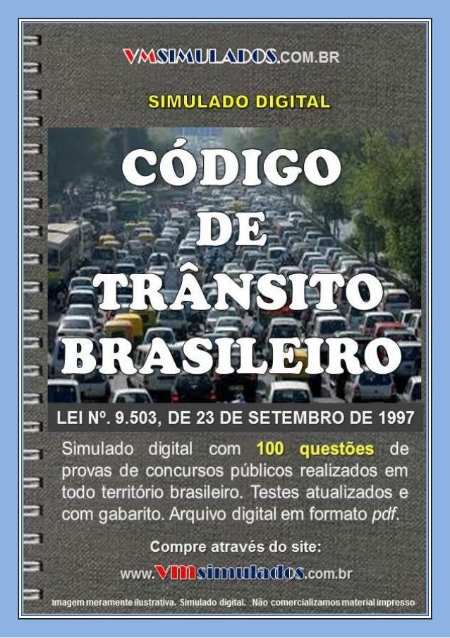 VMSIMULADOS.COM.BR CTB - CÓDIGO DE TRÂNSITO BRASILEIRO Site: www.vmsimulados.com.br E-mail: contato@vmsimulados.com.br 1