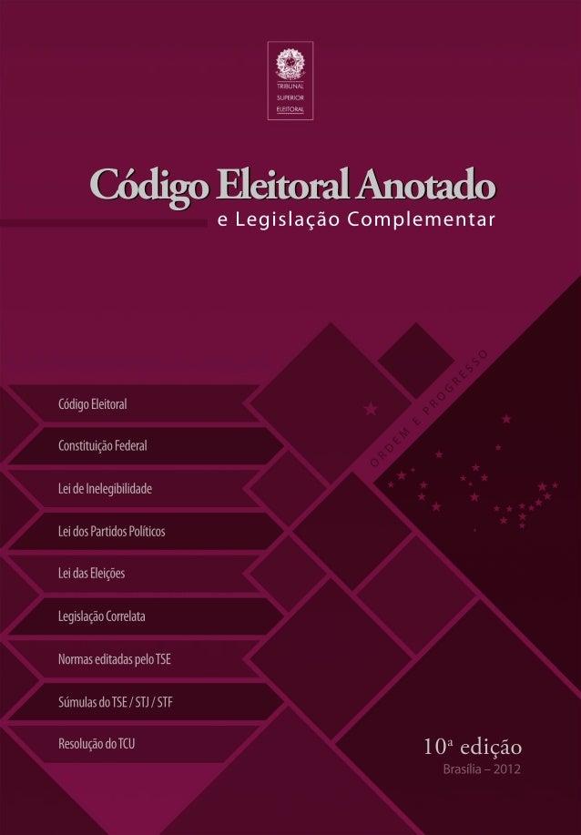 CódigoEleitoral ConstituiçãoFederal LeideInelegibilidade LeidosPartidosPolíticos LeidasEleições LegislaçãoCorrelata Normas...