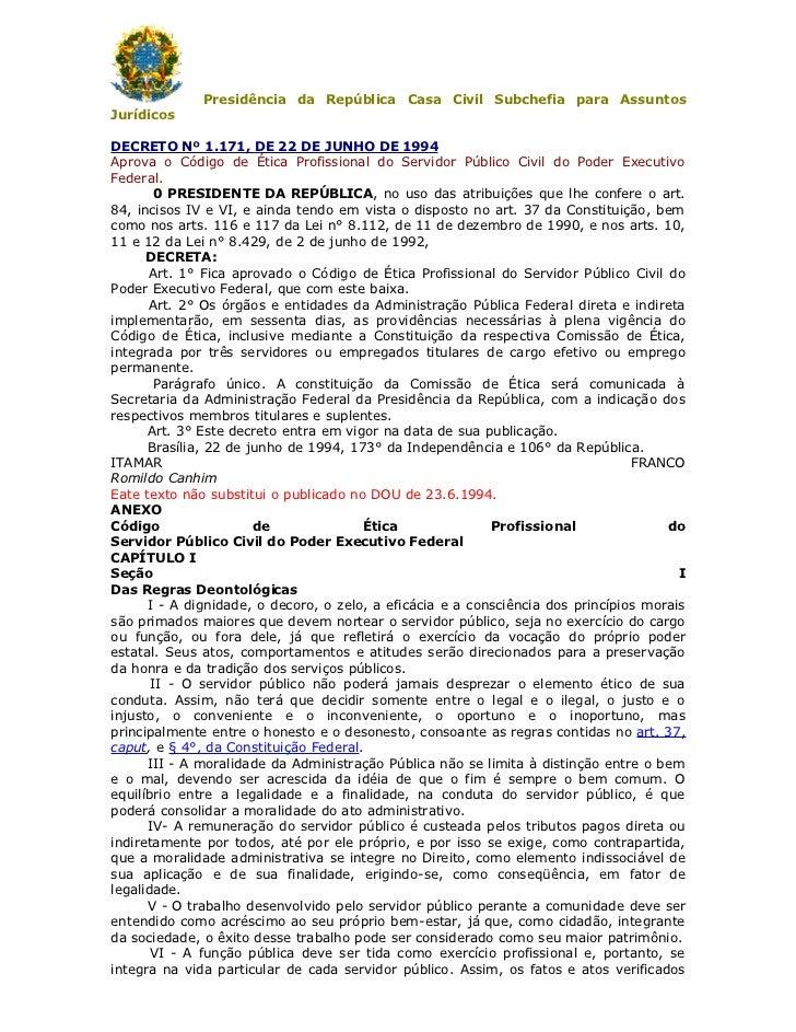 Presidência da República Casa Civil Subchefia para Assuntos Jurídicos  DECRETO Nº 1.171, DE 22 DE JUNHO DE 1994 Aprova o C...