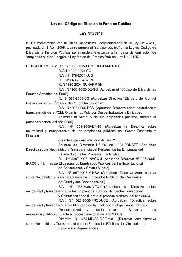 Ley del Código de Ética de la Función Pública LEY Nº 27815 (*) De conformidad con la Única Disposición Complementaria de l...