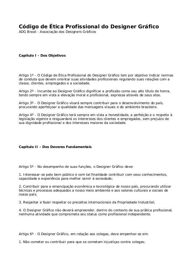 Código de Ética Profissional do Designer Gráfico ADG Brasil - Associação dos Designers Gráficos Capítulo I - Dos Objetivos...