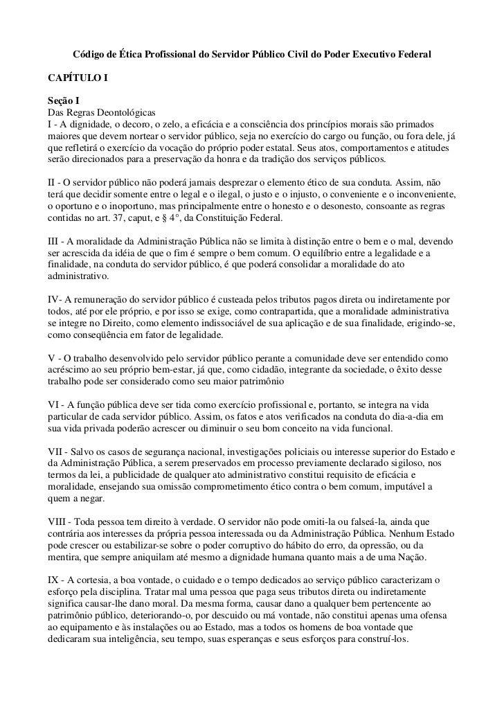 Código de Ética Profissional do Servidor Público Civil do Poder Executivo FederalCAPÍTULO ISeção IDas Regras Deontológicas...
