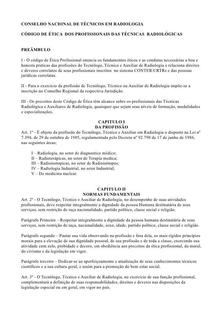 CONSELHO NACIONAL DE TÉCNICOS EM RADIOLOGIACÓDIGO DE ÉTICA DOS PROFISSIONAIS DAS TÉCNICAS RADIOLÓGICASPREÂMBULOI - O códig...