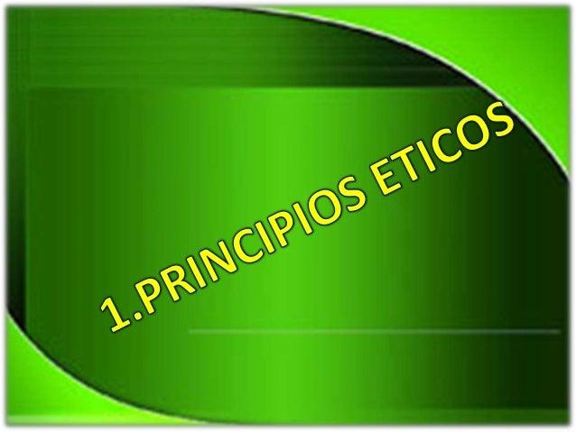 1. PRINCIPIOS ETICOS1.1 EL RESPETO1.1.1 concepto de respeto1.1.2 decálogo del respeto1.2 LA AUTONOMIA1.2.1 concepto de aut...