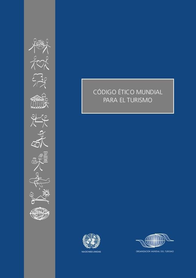 CÓDIGO ÉTICO MUNDIAL          PARA EL TURISMONACIONES UNIDAS