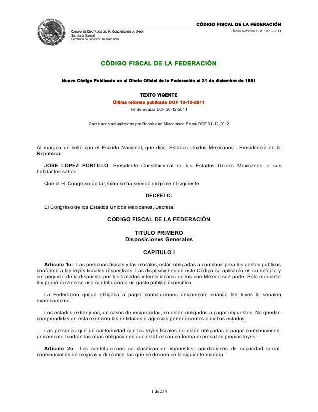 CÓDIGO FISCAL DE LA FEDERACIÓN CÁMARA DE DIPUTADOS DEL H. CONGRESO DE LA UNIÓN Secretaría General Secretaría de Servicios ...