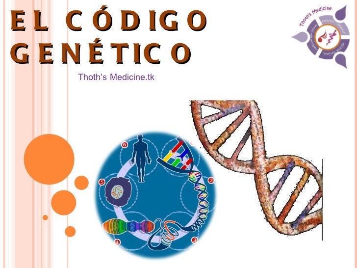 EL CÓDIGO GENÉTICO Thoth's Medicine.tk