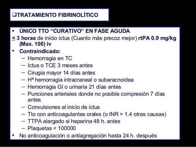 """TRATAMIENTO FIBRINOLÍTICO  • ÚNICO TTO """"CURATIVO"""" EN FASE AGUDA < 3 horas de inicio ictus (Cuanto más precoz mejor) rtPA ..."""