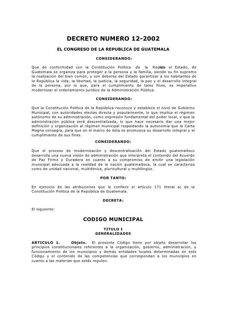 DECRETO NUMERO 12-2002                 EL CONGRESO DE LA REPUBLICA DE GUATEMALA                                      CONSI...