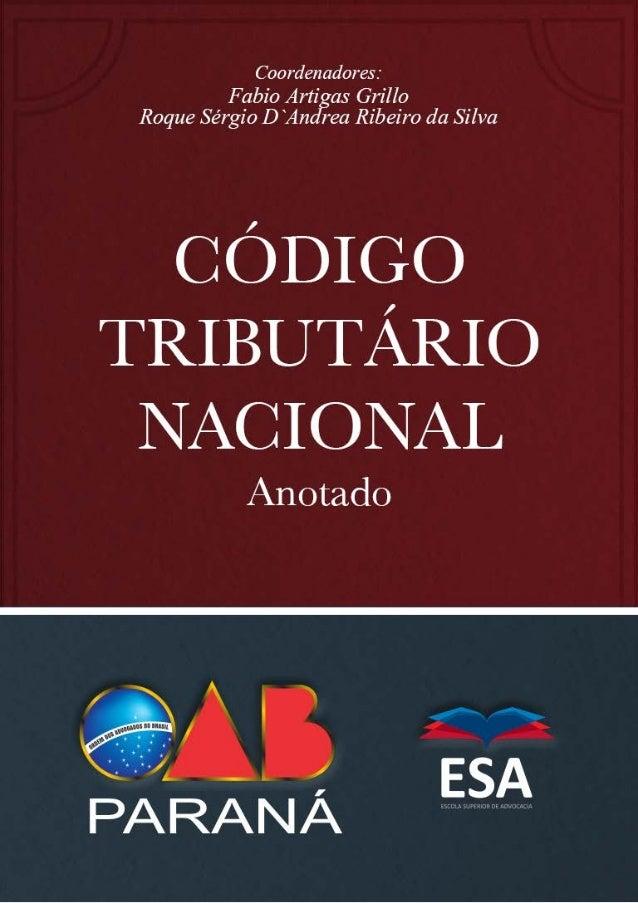 OAB Paraná apresenta  Código Tributário Nacional  Anotado  ORDEM DOS ADVOGADOS DO BRASIL – SECCIONAL DO PARANÁ