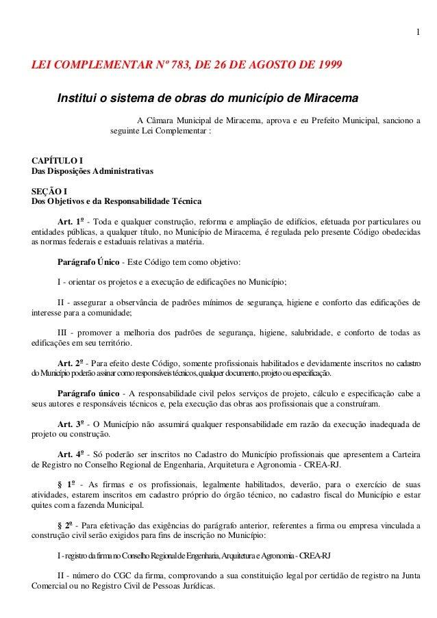 1LEI COMPLEMENTAR Nº 783, DE 26 DE AGOSTO DE 1999Institui o sistema de obras do município de MiracemaA Câmara Municipal de...