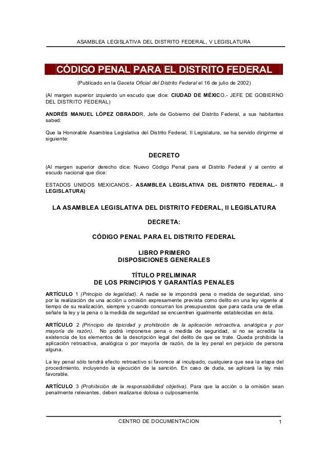 ASAMBLEA LEGISLATIVA DEL DISTRITO FEDERAL, V LEGISLATURA    CÓDIGO PENAL PARA EL DISTRITO FEDERAL             (Publicado e...