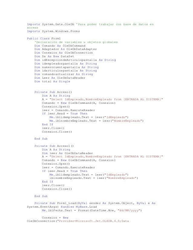 Imports System.Data.OleDb Para poder trabajar con base de datos enaccessImports System.Windows.FormsPublic Class Form1    ...