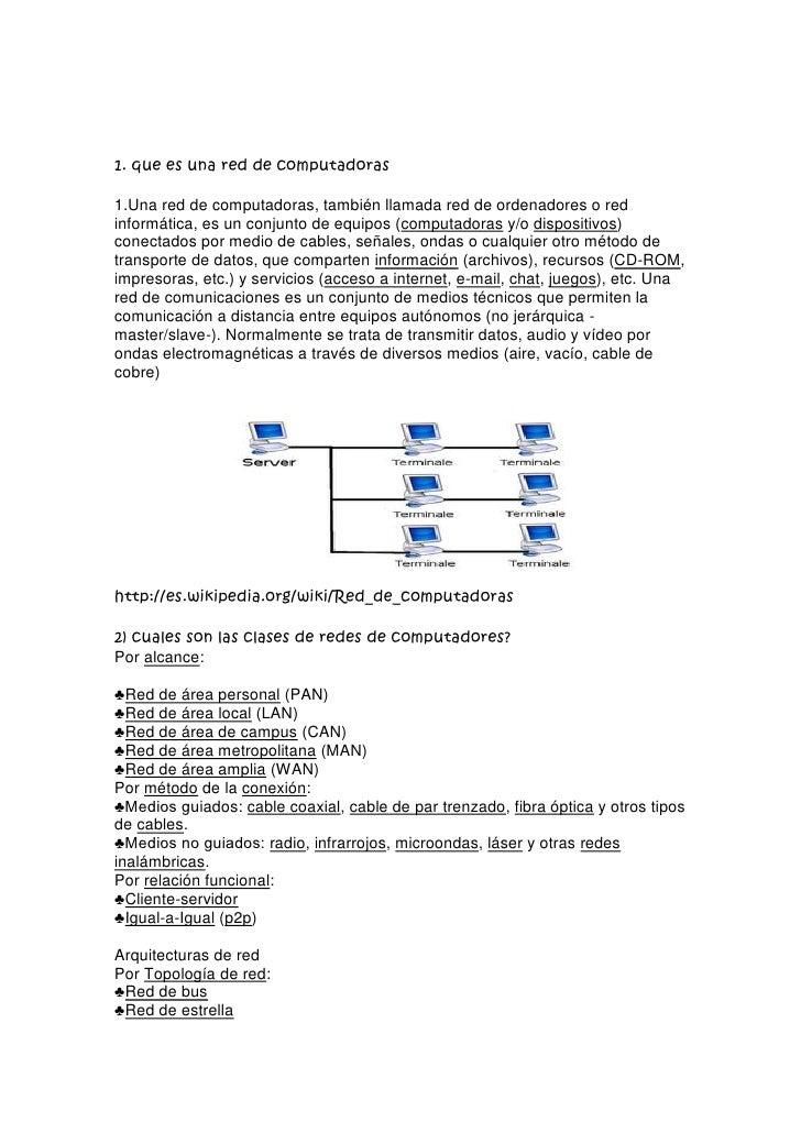 1. que es una red de computadoras<br />1.Una red de computadoras, también llamada red de ordenadores o red informática, es...