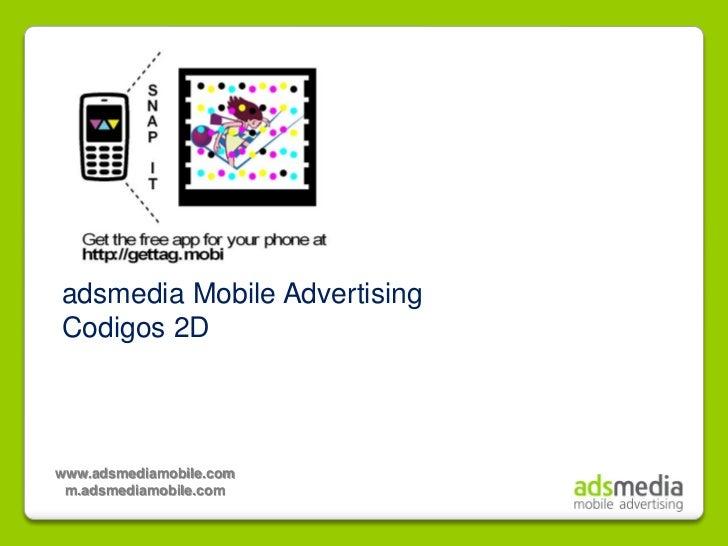 adsmedia Mobile AdvertisingCodigos 2Dwww.adsmediamobile.com m.adsmediamobile.com
