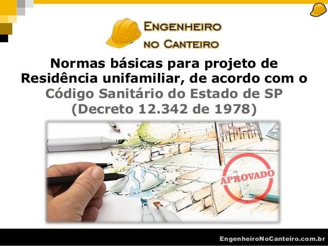 EngenheiroNoCanteiro.com.br Normas básicas para projeto de Residência unifamiliar, de acordo com o Código Sanitário do Est...