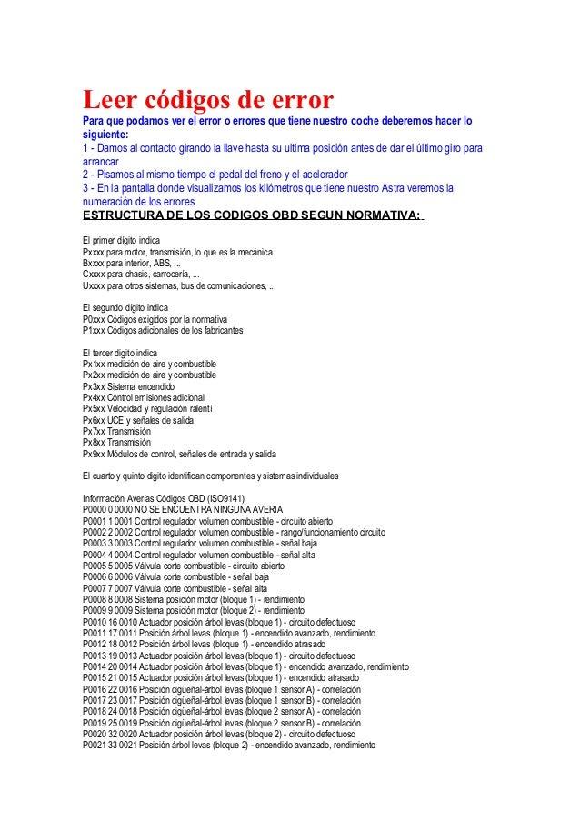 Leer códigos de errorPara que podamos ver el error o errores que tiene nuestro coche deberemos hacer losiguiente:1 - Damos...