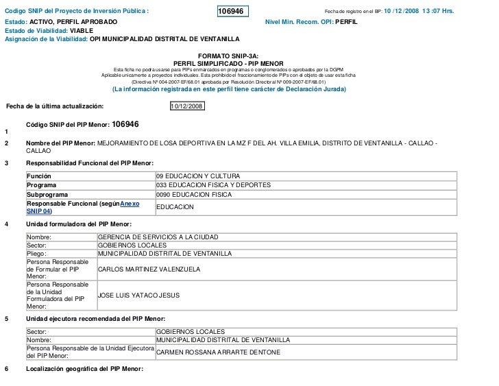 Codigo SNIP del Proyecto de Inversión Pública :                                        106946                             ...