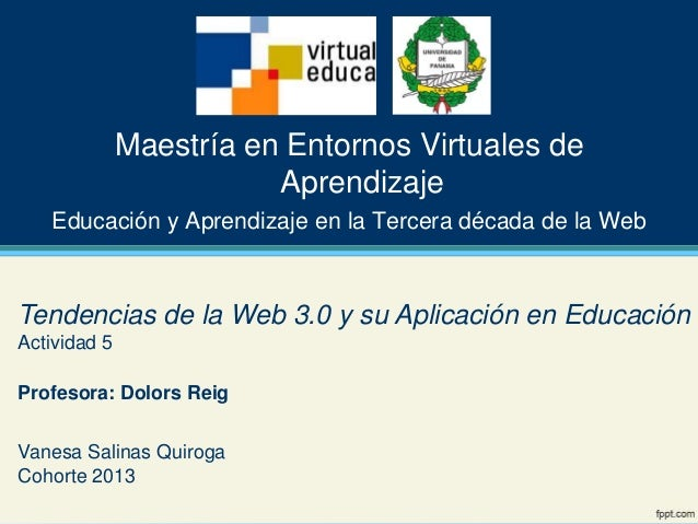 Maestría en Entornos Virtuales de                         Aprendizaje   Educación y Aprendizaje en la Tercera década de la...
