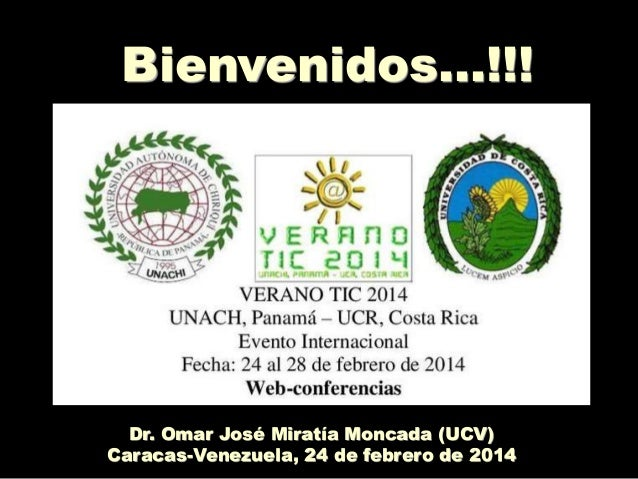 Bienvenidos…!!! VENCIENDO LAS DISTANCIAS… HACIA UNA EDUCACIÓN A DISTANCIA SIN DISTANCIAS  Dr. Omar José Miratía Moncada (U...