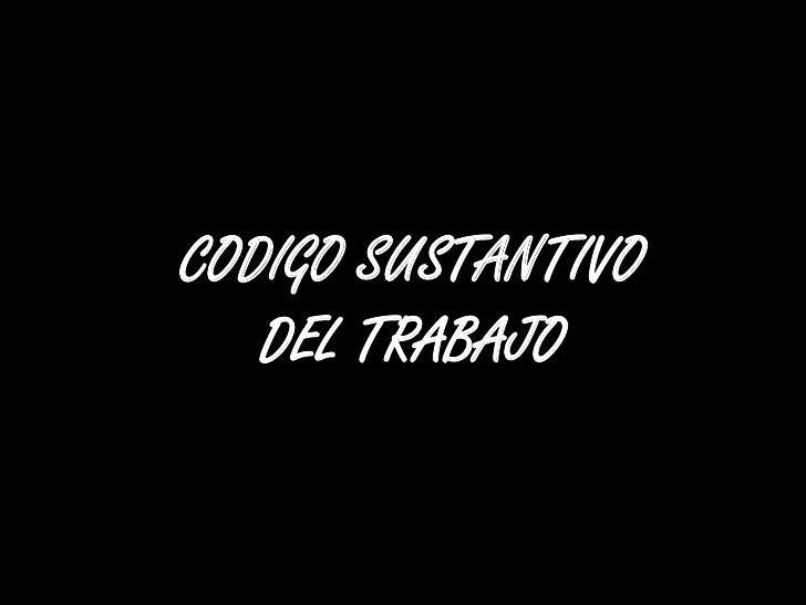 CODIGO SUSTANTIVO DEL TRABAJO<br />