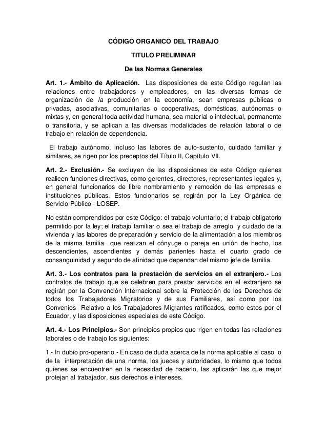 CÓDIGO ORGANICO DEL TRABAJO  TITULO PRELIMINAR  De las Normas Generales  Art. 1.- Ámbito de Aplicación. Las disposiciones ...